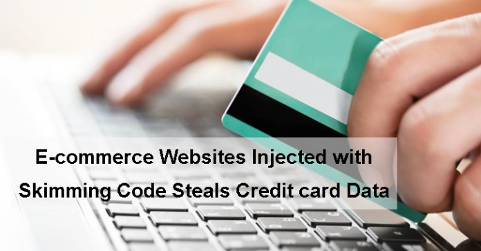 E-commerce sites  - E commerce sites - Hundreds of Shopping Cart Sites Injected with Malicious Skimming Code