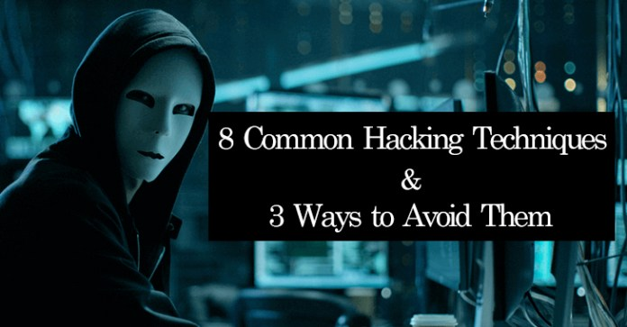 Hacking Techniques  - Hacking techniques - 8 Common Hacking Techniques & 3 Ways to Avoid Them All