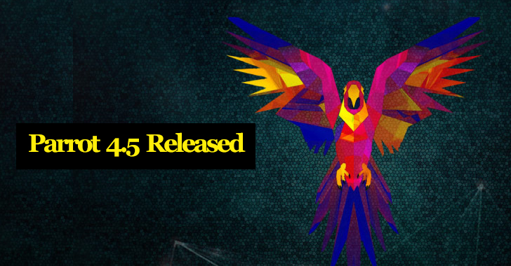 Parrot 4 5 Released With Linux 4 19, Metasploit 5 0 and More
