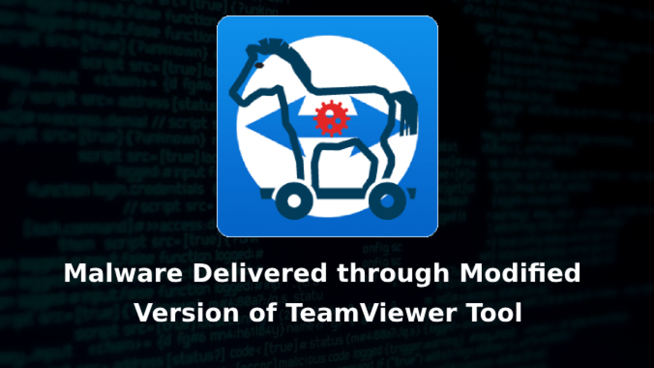 Malware Delivered through Modified Version of TeamViewer Tool