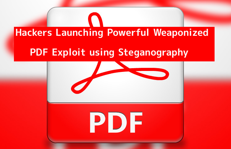 Hackers Now Sending Weaponized PDF Exploit using Steganography