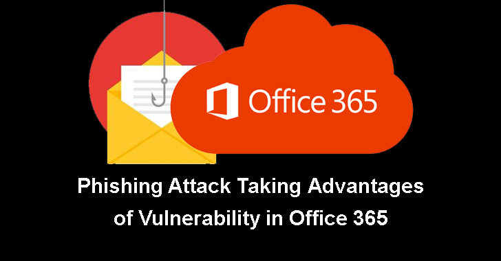 Phishing Attack Taking Advantages of Office 365 Vulnerability