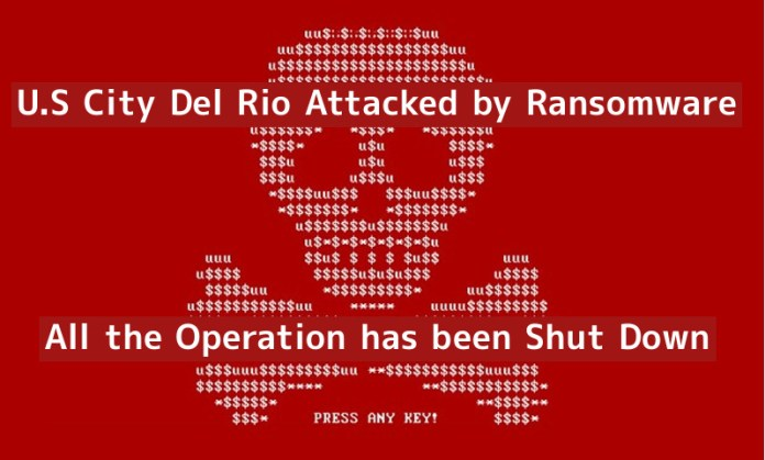 - s7VJK1547501176 - U.S City Del Rio Attacked by Ransomware – All the Operation has been Shut Down