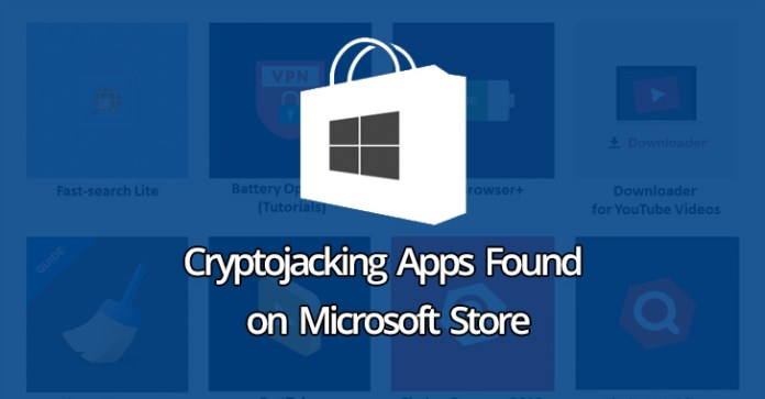 Microsoft Store  - Microsoft Store - For the First Time, Cryptojacking Apps is Found on Microsoft Store