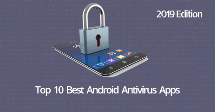 - Best Android Antivirus Apps - New Top 10 Best Android Antivirus Apps of 2019