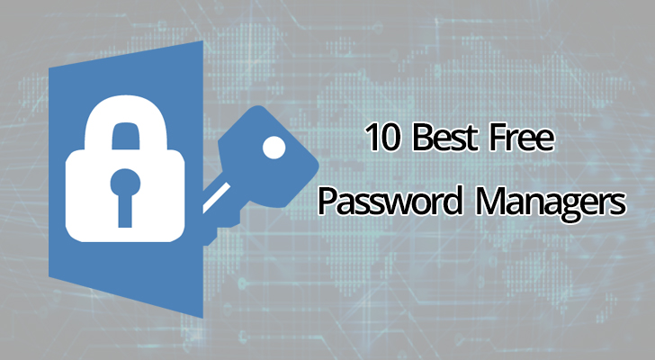 10 Best Free Password Manager to Secure Your Password For 2019