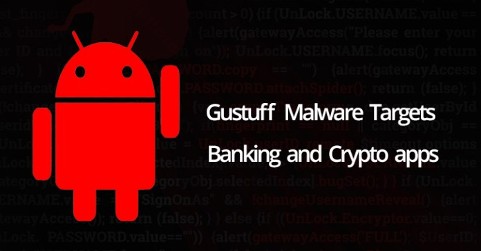 Gustuff  - Gustuff  - Gustuff Android Malware Targeting Banking and Cryptocurrency apps