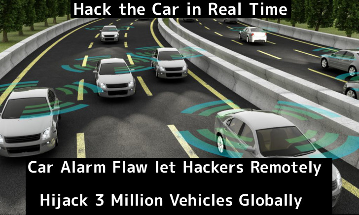 Car Alarm Flaw let Hackers Remotely Hijack 3 Million
