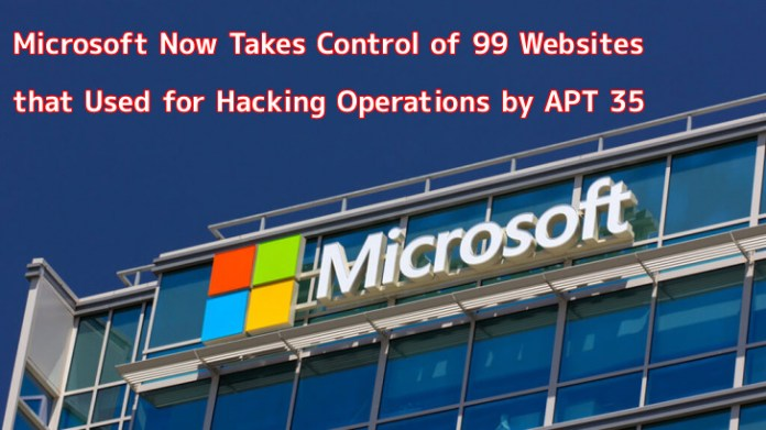 APT 35  - QuNjM1553747421 - Microsoft Now Takes Control of 99 Websites that Used by APT 35 Hackers