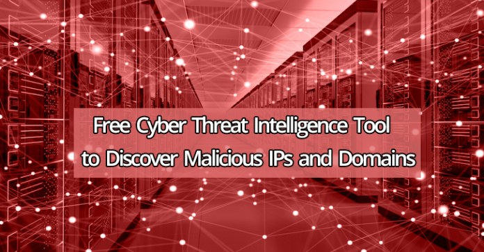 free cyber threat Intelligence tool  - free cyber threat Intelligence tool - Free Cyber Threat Intelligence Tool to Discover Malicious IPs and Domains