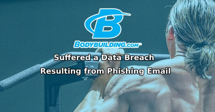 Bodybuilding  - Bodubuilding - Bodybuilding.com Data Breach, Resulting from Phishing Email