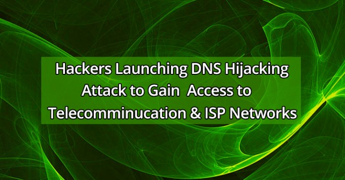 DNS Hijacking Attack  - DNS Hijacking Attack1 - Hackers Launching DNS Hijacking Attack to Gain Persistent access