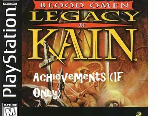 Top 10 Blood Omen: Legacy Of Kain Achievements (If Only)