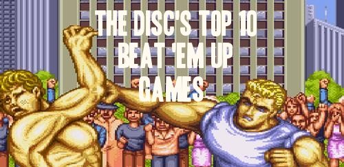 The Disc's Top 10 Beat 'em Ups