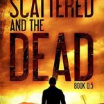 Horror Book Review: The Scattered and the Dead – Book 0.5 (Tim McBain and LT Vargas)