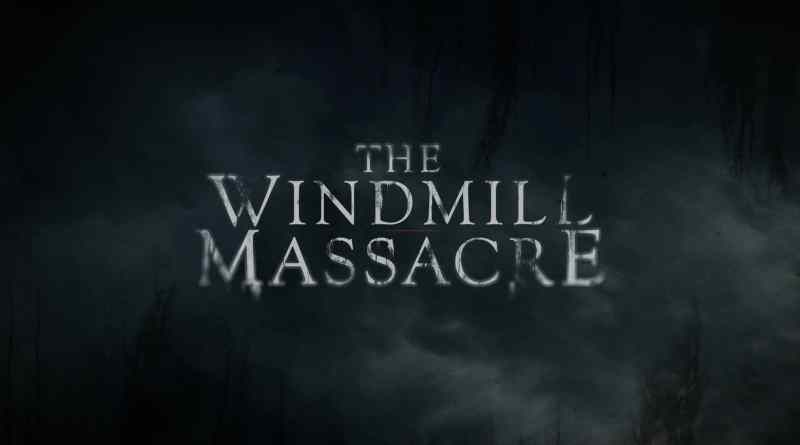 Horror Movie Review: The Windmill Massacre (2016)
