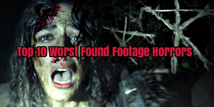 Top 10 Worst Found Footage Horror Movies