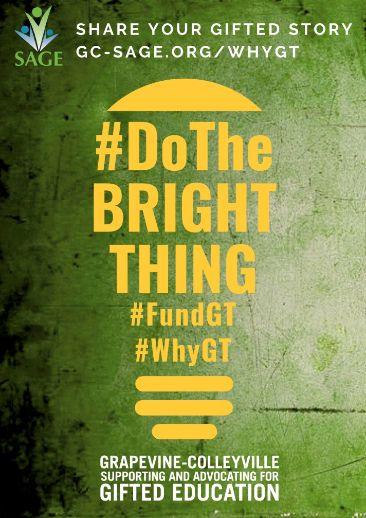 Share your gifted story gc-sage.org/whygt. Do the Bright Thing. Fund GT. Why GT.