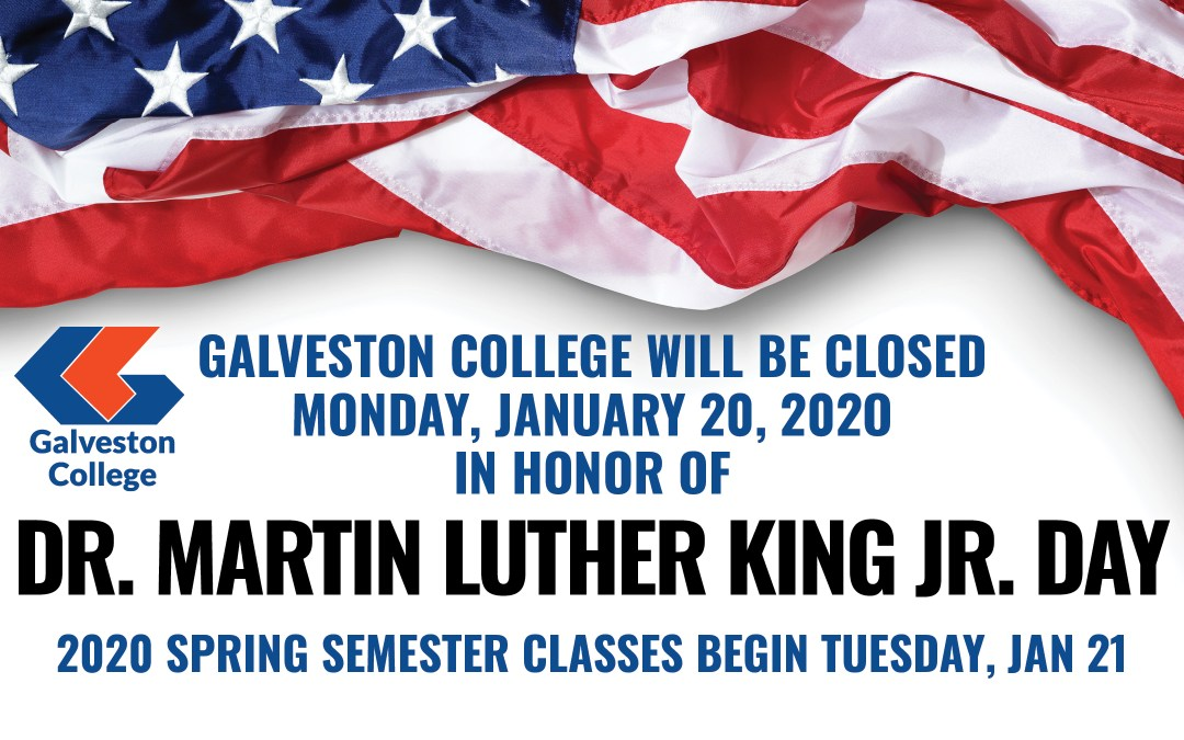 Galveston College closed Monday, Jan. 20, in observance of Dr. Martin Luther King, Jr. Day