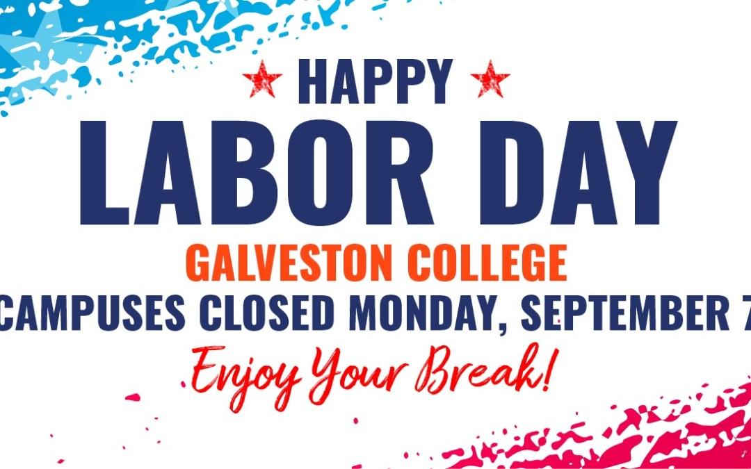 Galveston College closed Monday for Labor Day