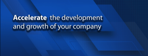 Accelerate the development and growth of your company