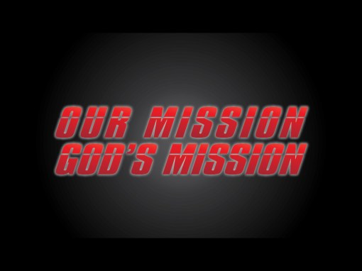 Our Mission, God's Mission