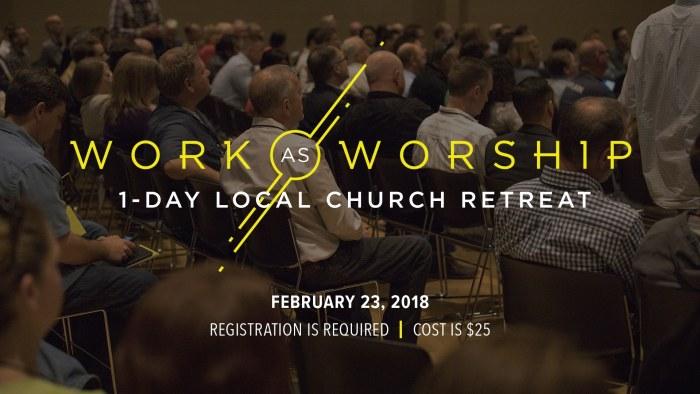 Work as Worship Retreat