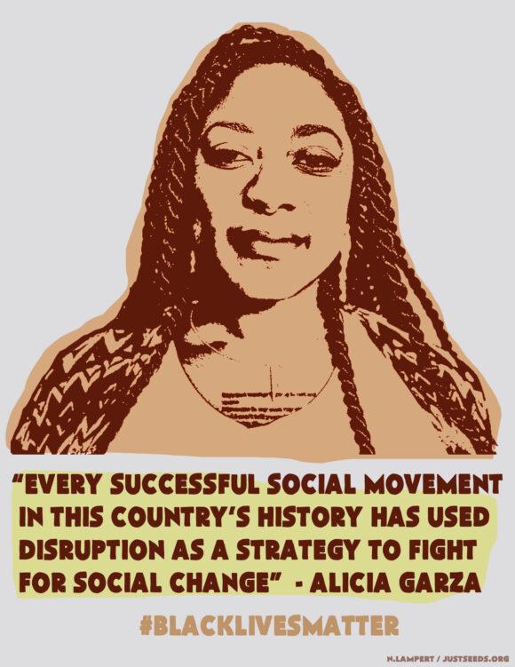 "Image of Alicia Garza with the quote: ""Every successful social movement in this country's history has used disruption as a strategy to fight for social change."" #blacklivesmatter"