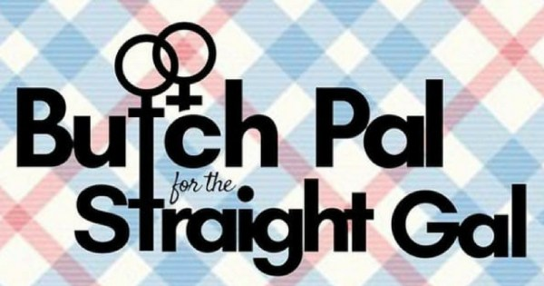 The logo for Butch Pal for the Straight Gal