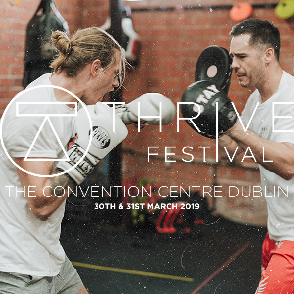 Competition: Win A Pair Of Tickets To Thrive Festival - Ireland's Newest Fitness, Food & Wellness Event