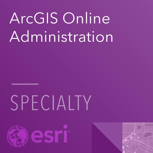 ArcGIS Online Admin Specialty