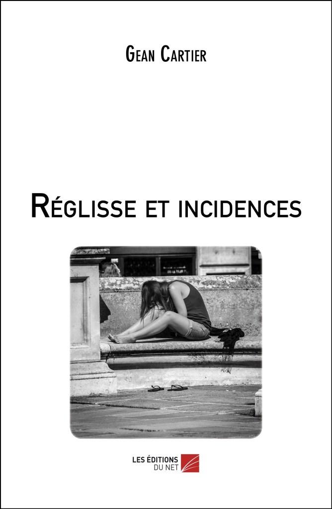 Réglisse et incidences, un roman de Gean Cartier, aux Éditions du Net