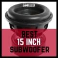 Best 15 Inch Subwoofer 2017