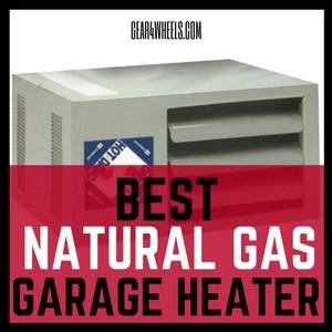 Best natural gas garage heater