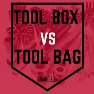TOOL BOX VS TOOL BAG