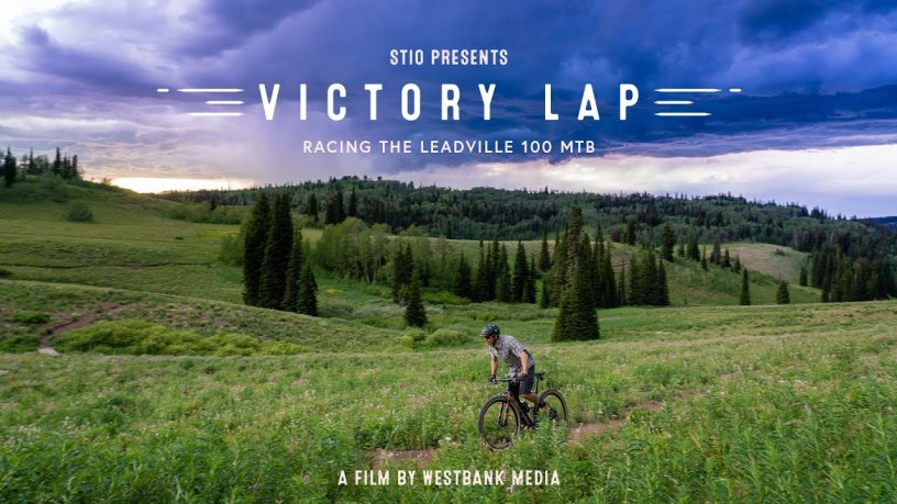Video: Victory Lap – Conquering the Leadville 100