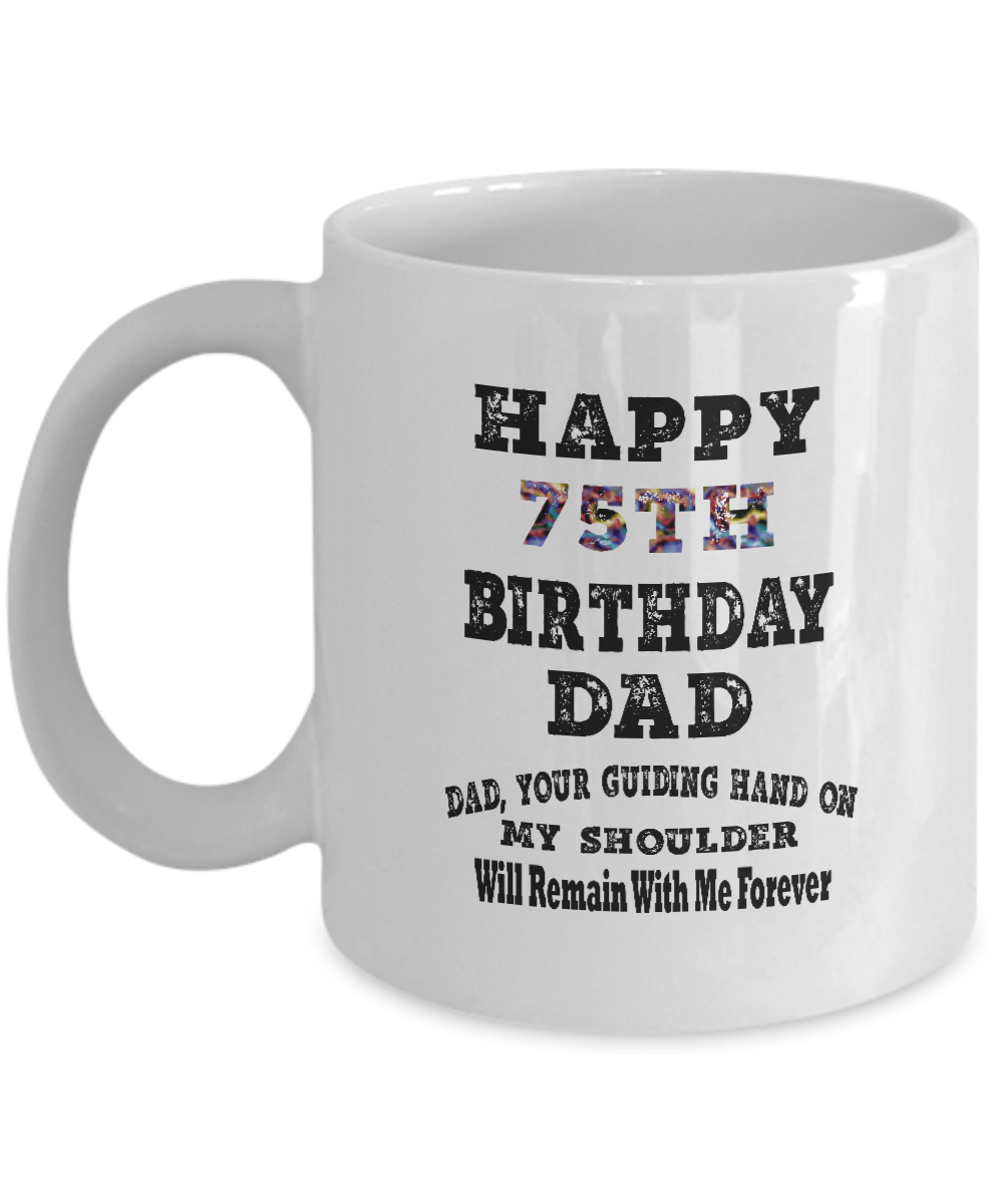 Mon Ami Fancy I Love Dad Mug New Dad Mug Happy 75th Birthday Dad Dad Your Guiding Hand On My Shoulder Will Remain With Me Forever 11oz White Gifts For Dad