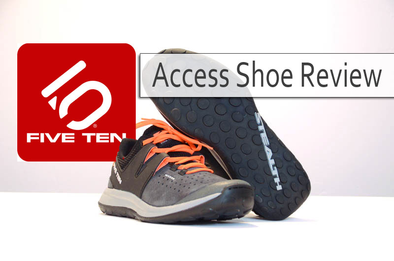 Five Ten - Access Shoe Review - Featured