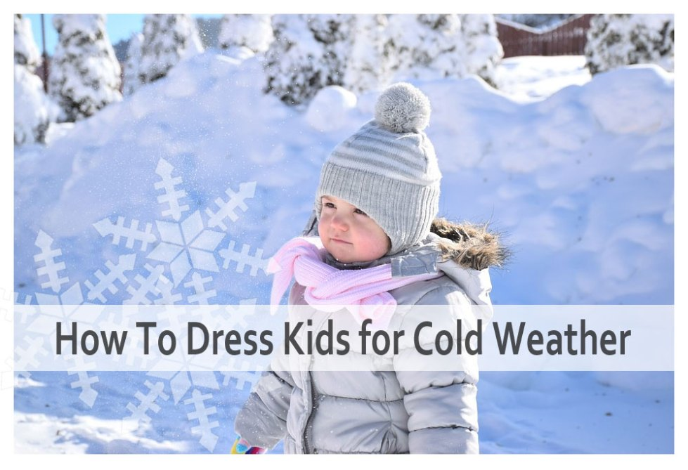 How to dress kids for cold weather featured image