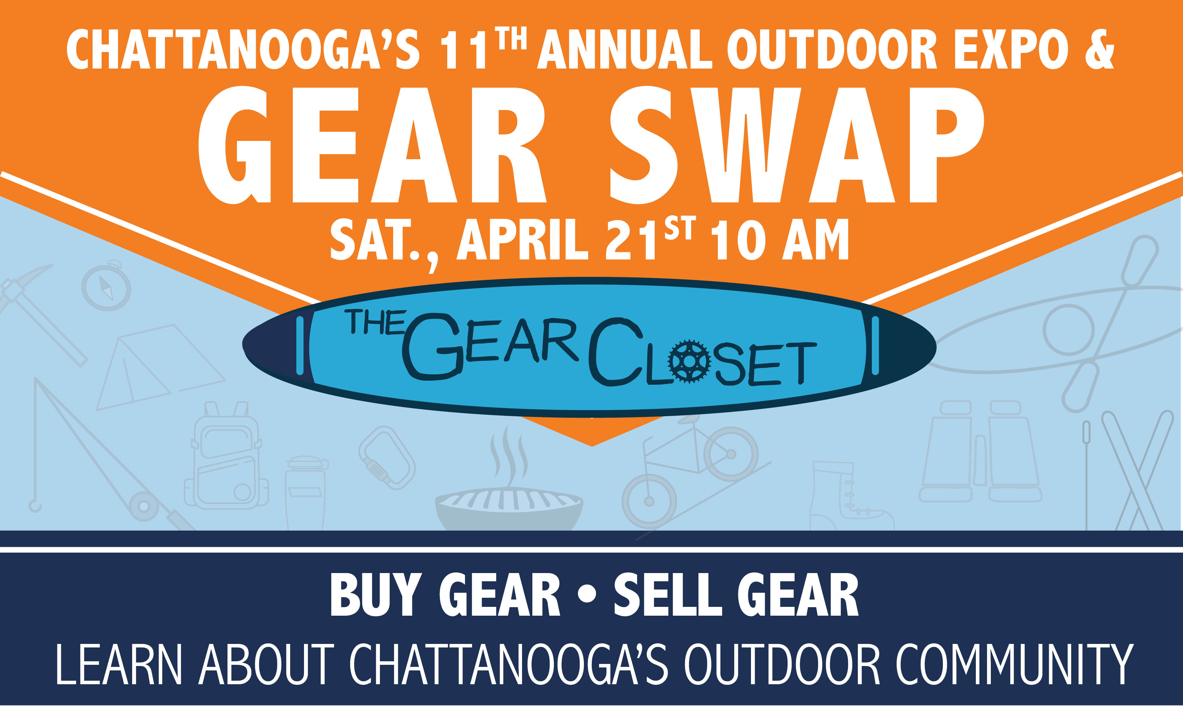 BUY GEAR ~ SELL GEAR ~ LEARN ABOUT CHATTANOOGAu0027S OUTDOOR COMMUNITY! Join Us  On Saturday, April 21st For Chattanoogau0027s 11th Annual Gear Swap U0026 Outdoor  Expo.