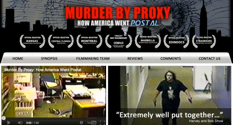'Murder by Proxy: How America Went Postal' is an Idea Worth Contemplating, a Documentary Worth Seeing  'Murder by Proxy: How America Went Postal' is an Idea Worth Contemplating, a Documentary Worth Seeing