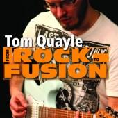 Tom_Quayle_Rock_to_Fusion