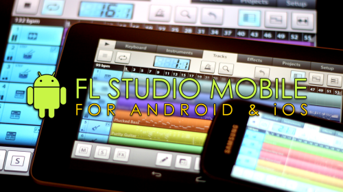 FL Studio Mobile Gets Android Support - Hands-on Review