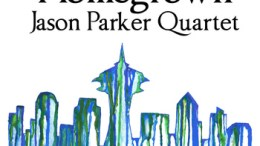 Jason Parker Quartet 'Homegrown': A New Delight