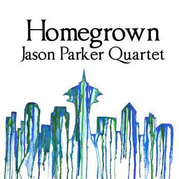 Jason Parker Quartet 'Homegrown': A New Delight