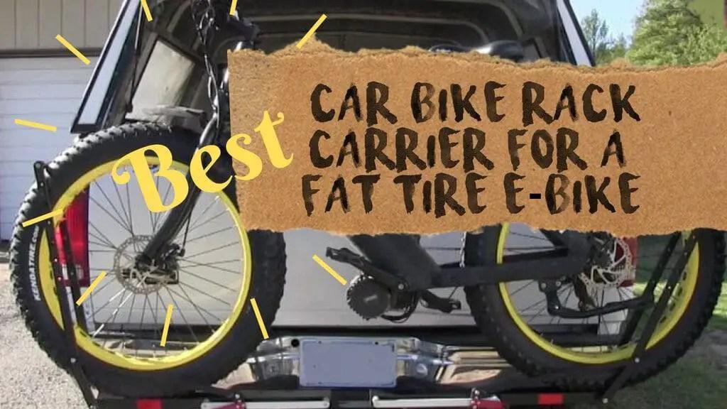 best car bike rack carrier for a fat