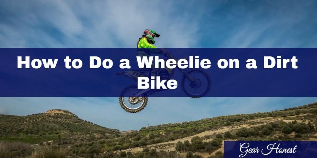 how to do a wheelie on a dirt bike