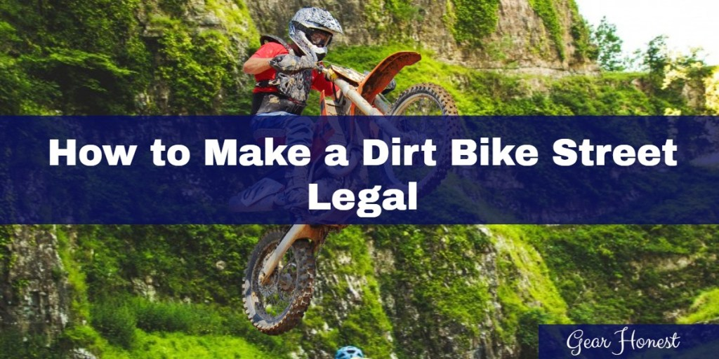 How to Make a Dirt Bike Street Legal