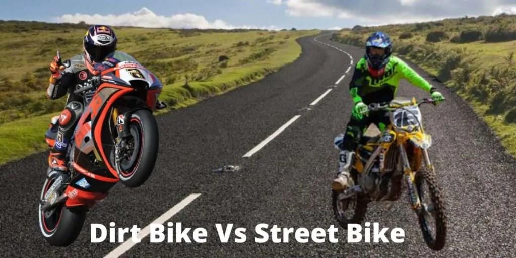 Dirt Bike Vs Street Bike