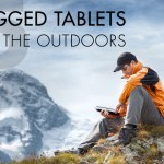 5 Rugged Tablets for the Outdoors